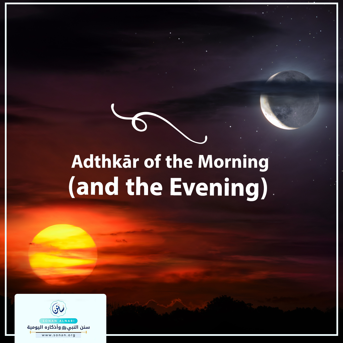 Adthkār of the Morning (and the Evening):