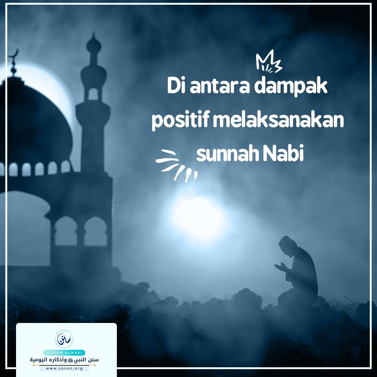 Di antara dampak positif melaksanakan sunnah Nabi