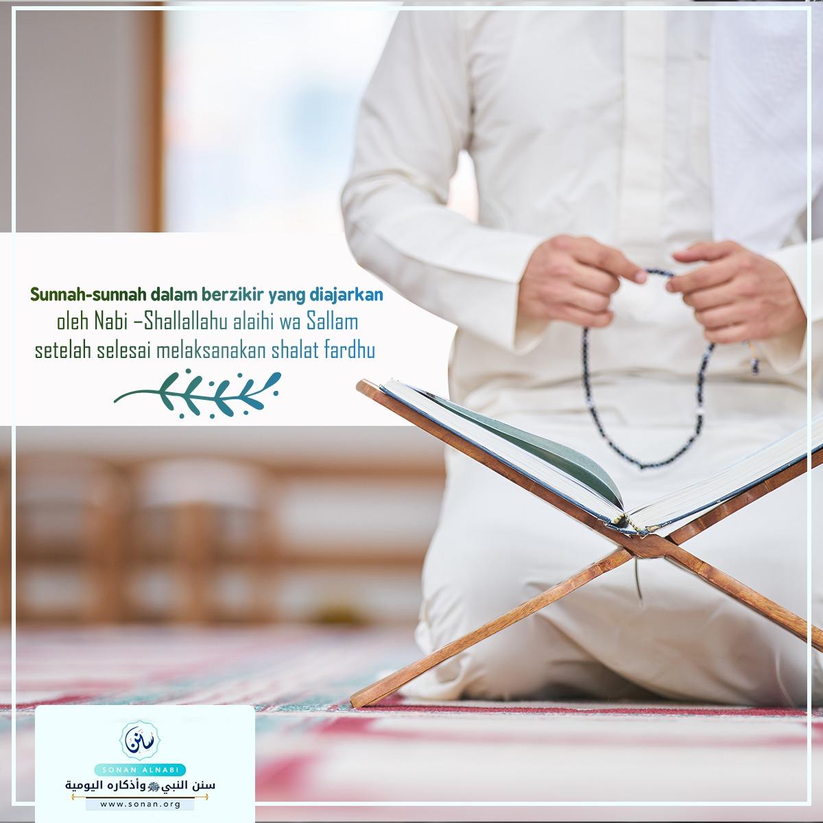 Sunnah-sunnah dalam berzikir yang diajarkan oleh Nabi – Shallallahu alaihi wa Sallam– setelah selesai melaksanakan shalat fardhu