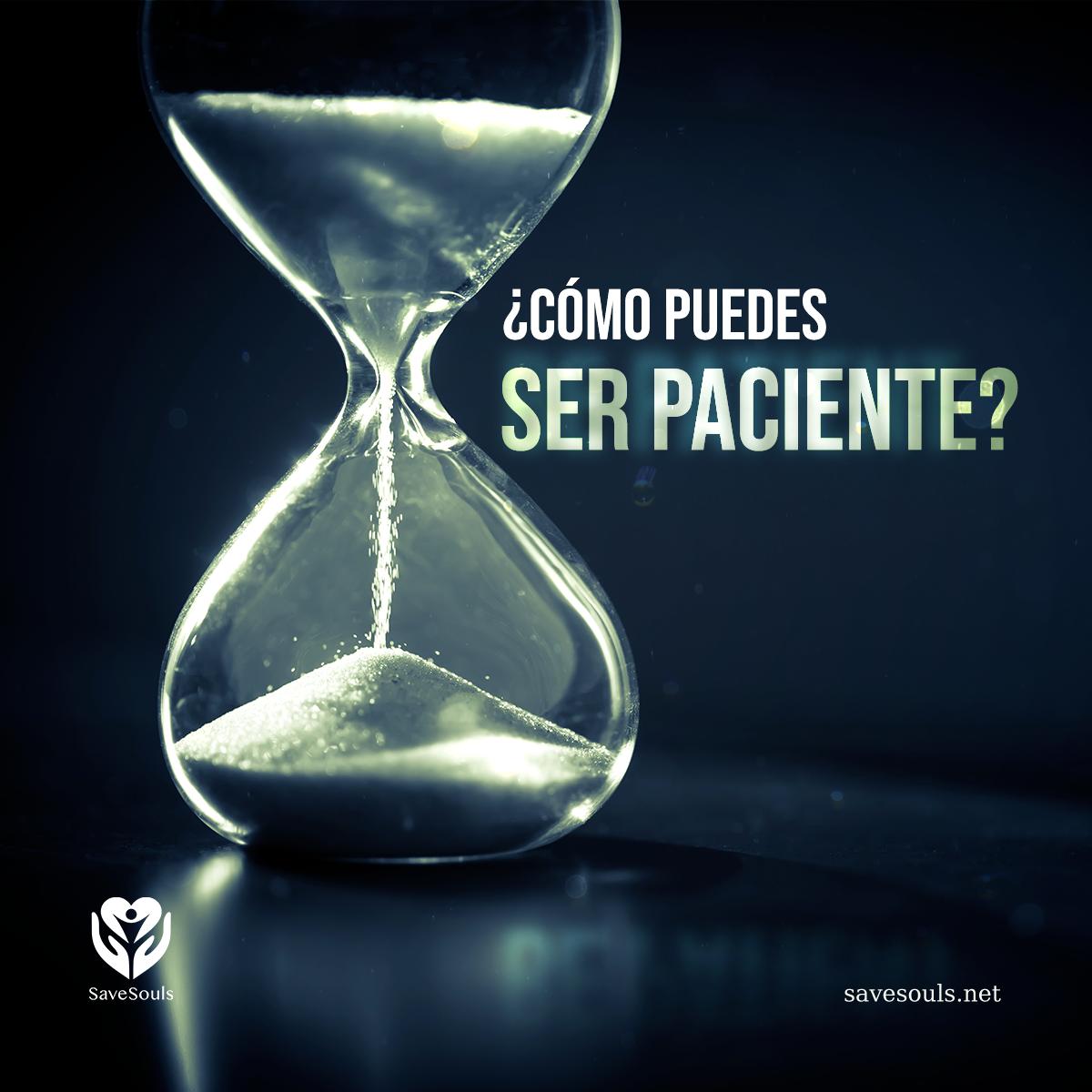 ¿Cómo puedes ser paciente?