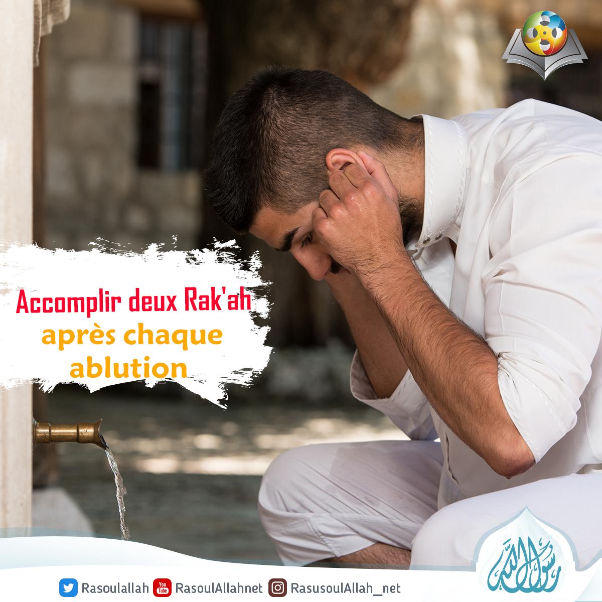 Accomplir deux Rak'ah après chaque ablution.
