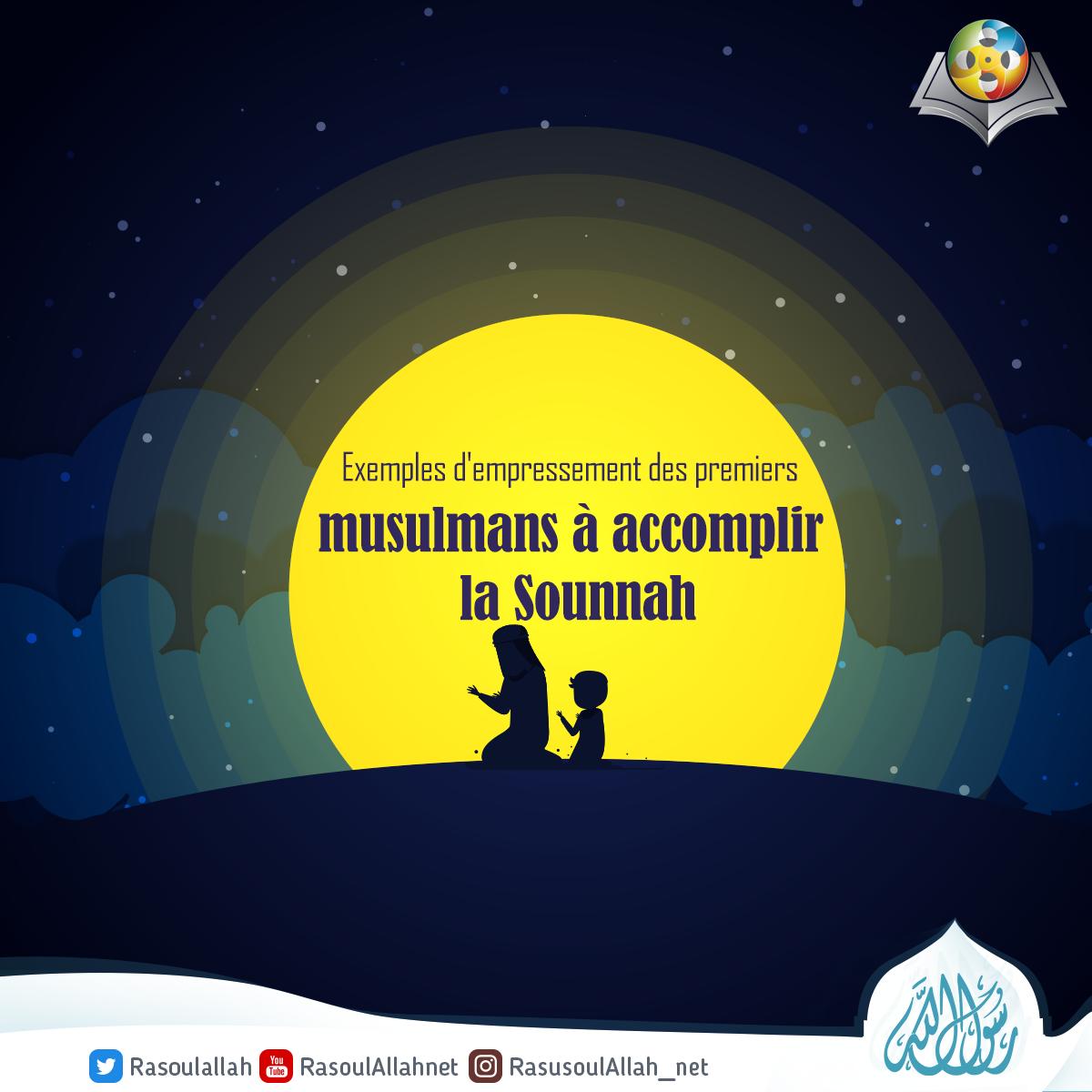 Exemples d'empressement des premiers musulmans à accomplir la Sounnah