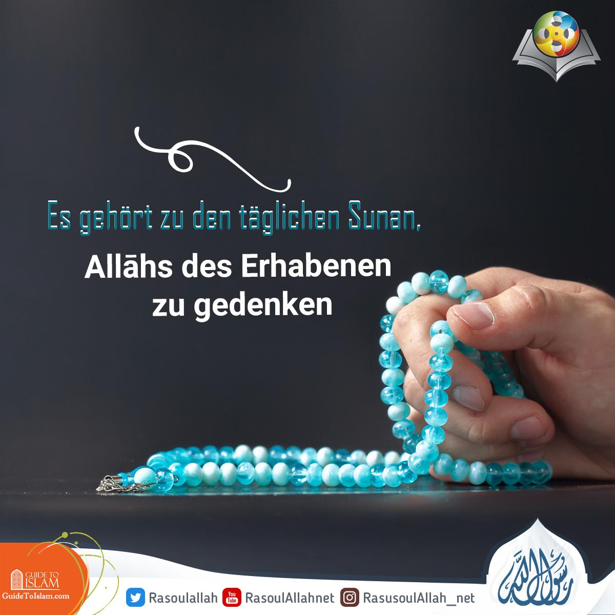 Es gehört zu den täglichen Sunan, Allāhs des Erhabenen zu gedenken.