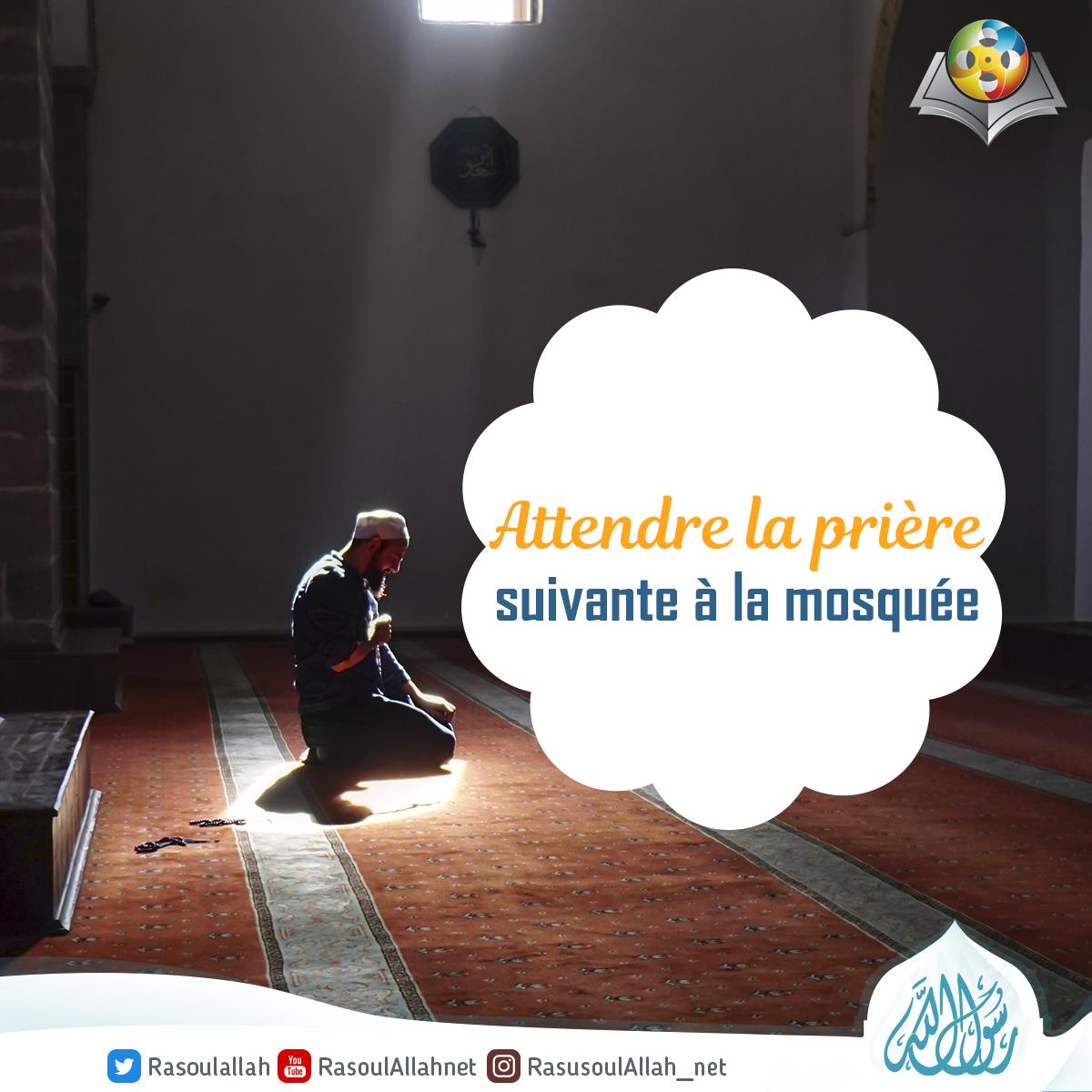 Attendre la prière suivante à la mosquée