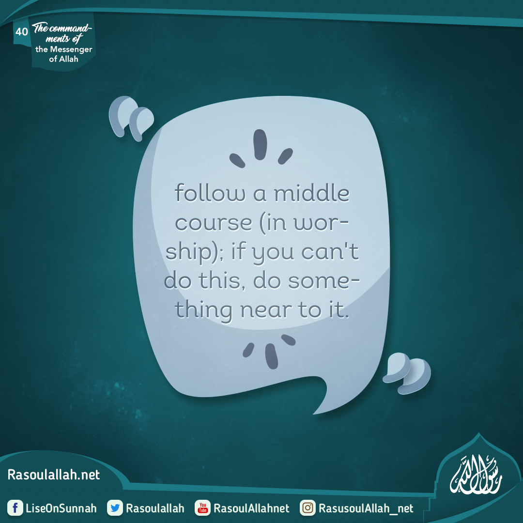 follow a middle course (in worship); if you can't do this, do something near to it