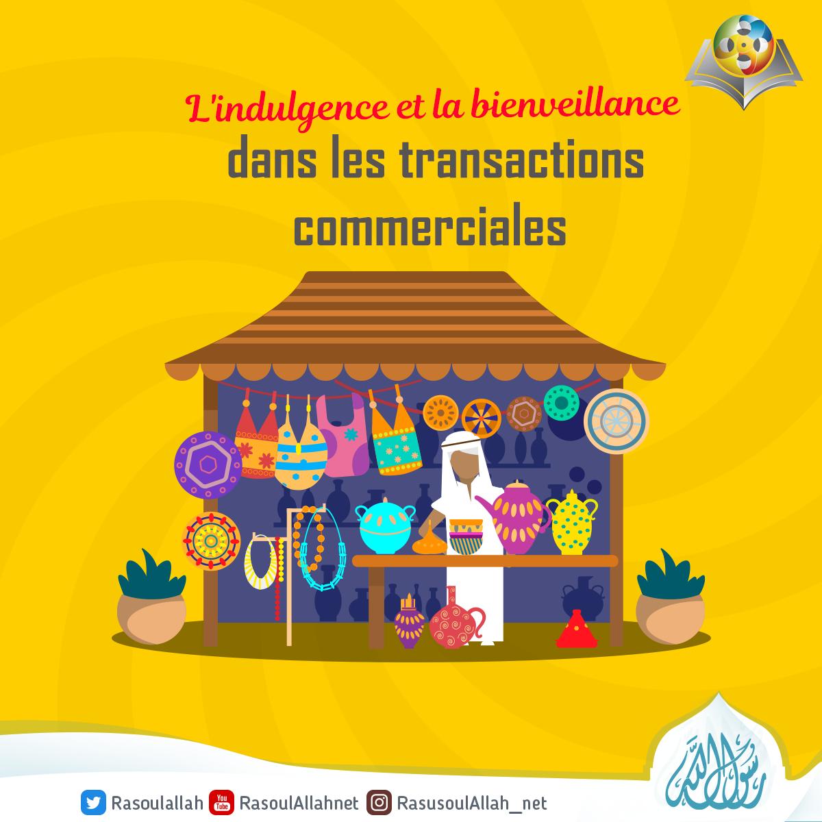 L'indulgence et la bienveillance dans les transactions commerciales.